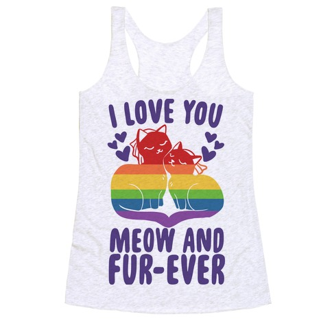 I Love You Meow and Fur-ever - 2 Brides Racerback Tank Top
