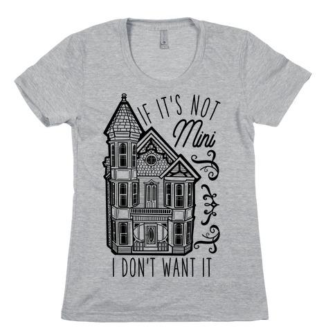 If It's Not Mini I Don't Want It White Womens T-Shirt