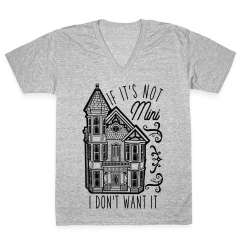 If It's Not Mini I Don't Want It White V-Neck Tee Shirt