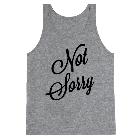 Not Sorry Tank Top