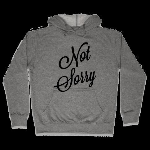 Not Sorry Hooded Sweatshirt