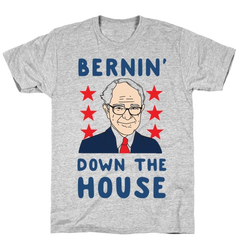 Bernin' Down the House T-Shirt