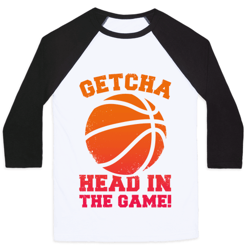 Getcha Head In The Game! Baseball Tee