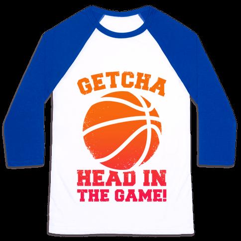 Getcha Head In The Game! Baseball Tee