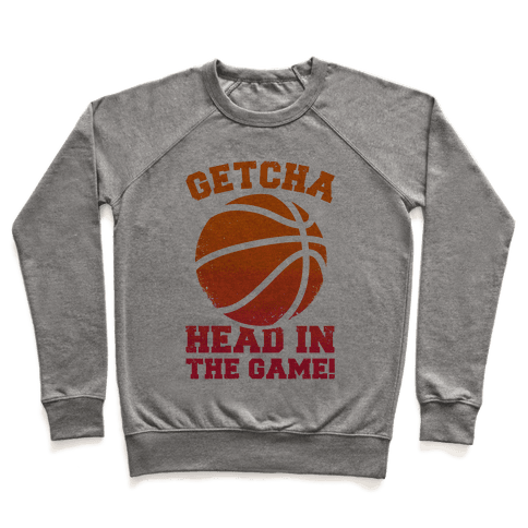 Getcha Head In The Game! Pullover