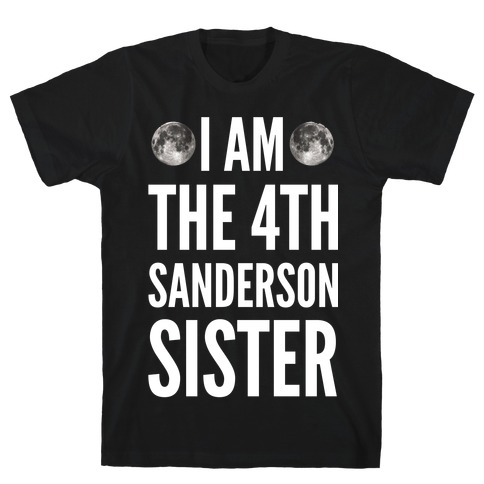 I Am The 4th Sanderson Sister T-Shirt