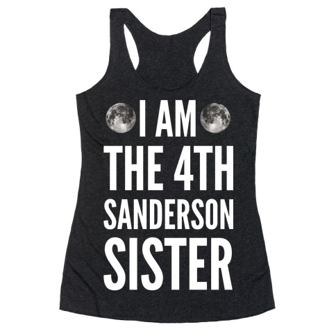I Am The 4th Sanderson Sister Racerback Tank Top