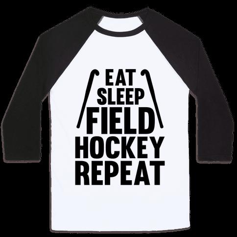 Eat Sleep Field Hockey Repeat Baseball Tee