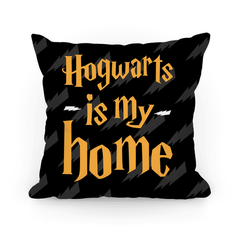Hogwarts Is My Home Pillow Pillow