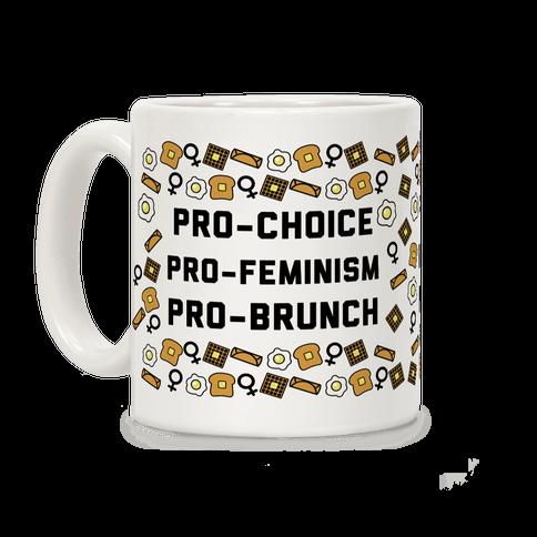Pro-Choice Pro-Feminism Pro-Brunch Coffee Mug