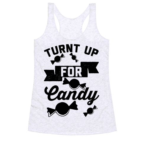 Turnt Up For Candy Racerback Tank Top