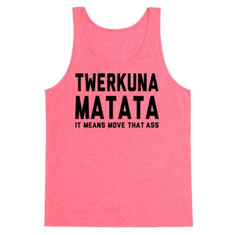 Twerkuna Matata (Tank) Tank Top