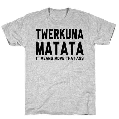 Twerkuna Matata (Tank) T-Shirt