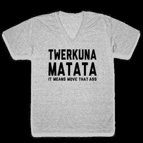 Twerkuna Matata (Tank) V-Neck Tee Shirt