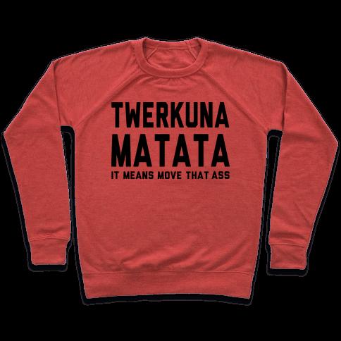 Twerkuna Matata (Tank) Pullover