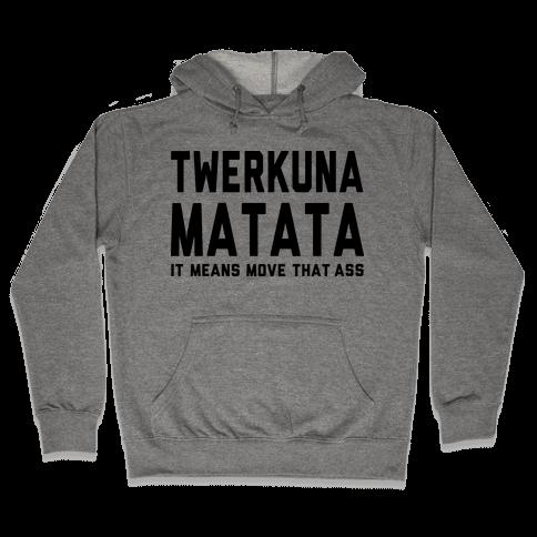 Twerkuna Matata (Tank) Hooded Sweatshirt