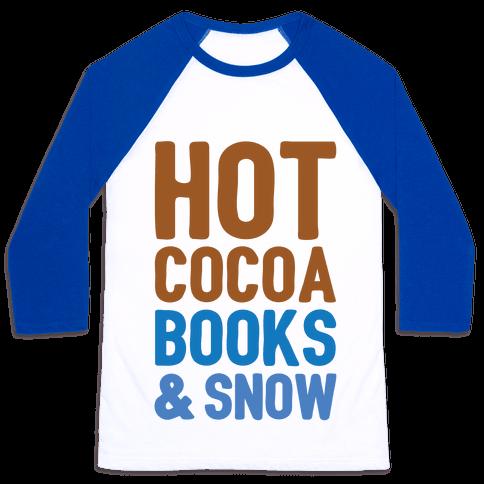Hot Cocoa, Books and Snow Baseball Tee