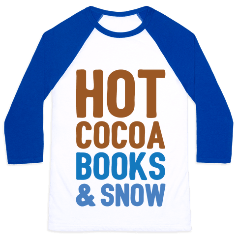 Hot Cocoa, Books and Snow Baseball Tee