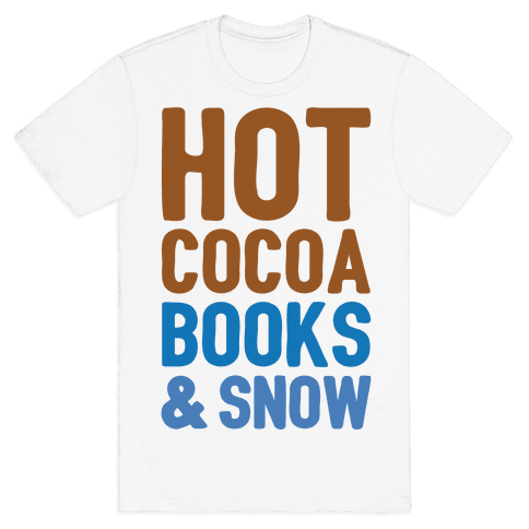 Hot Cocoa, Books and Snow Mens T-Shirt