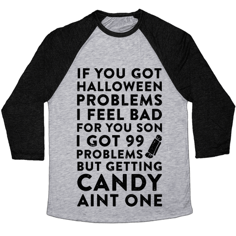 If You Got Halloween Problems Baseball Tee