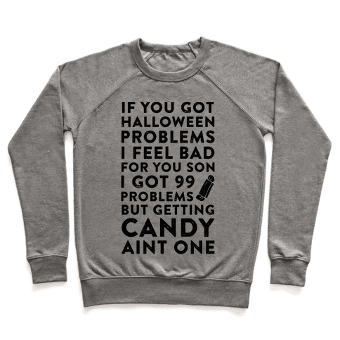 If You Got Halloween Problems Pullover