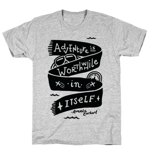 Adventure Is Worthwhile In Itself Mens T-Shirt