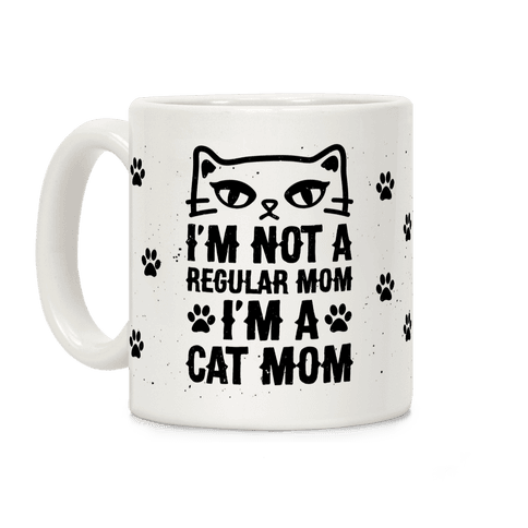 I'm Not A Regular Mom, I'm A Cat Mom Coffee Mug