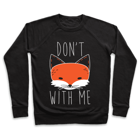Don't Fox With Me Pullover