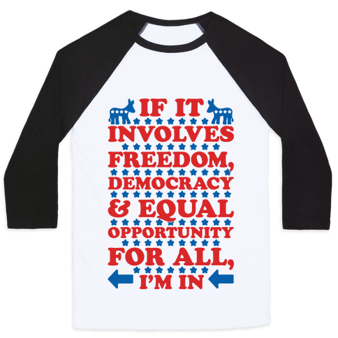 Freedom Democracy and Equal Rights For All Baseball Tee