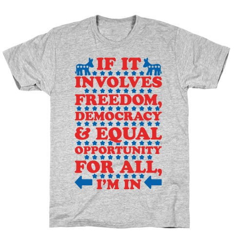 Freedom Democracy and Equal Rights For All T-Shirt