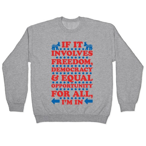 Freedom Democracy and Equal Rights For All Pullover