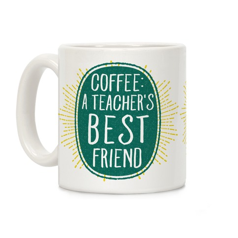 Coffee: A Teacher's Best Friend Coffee Mug