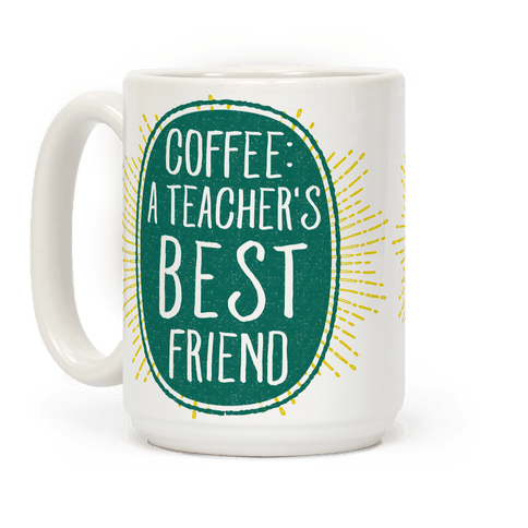 Coffee: A Teacher's Best Friend