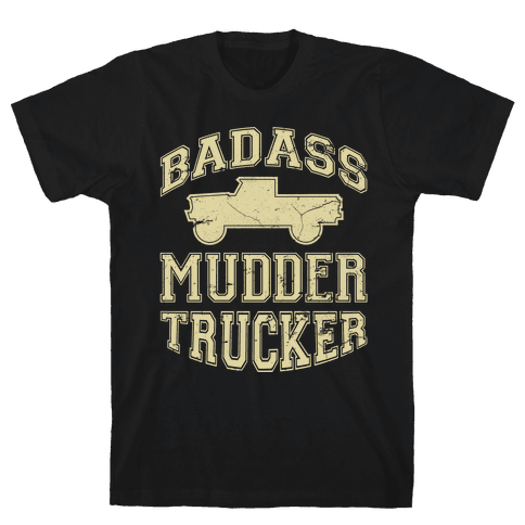 Badass Mudder Trucker (black) Mens T-Shirt
