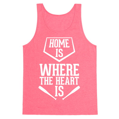 Home Is Where The Heart Is Tank Top