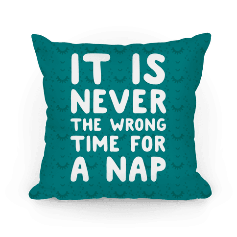 It Is Never The Wrong Time For A Nap