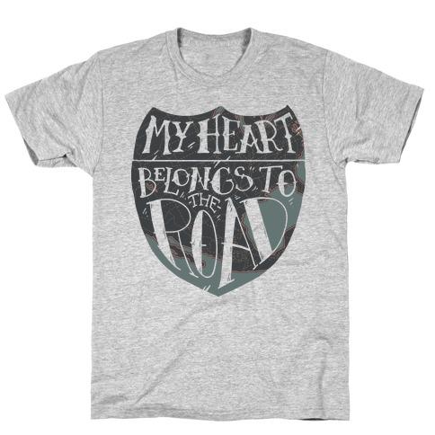 My Heart Belongs to the Road T-Shirt