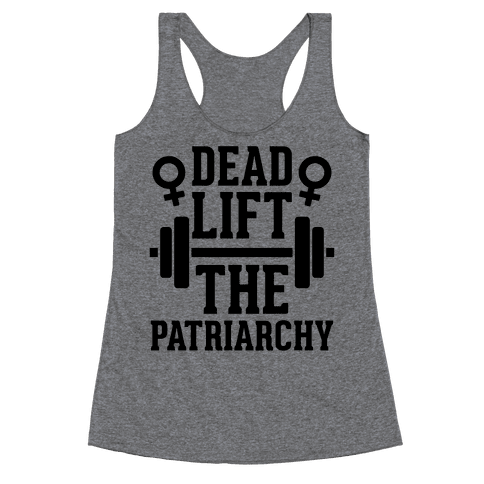 Dead Lift The Patriarchy Racerback Tank Top