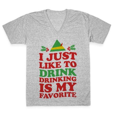 I Just Liketo Drink, Drinking's My Favorite V-Neck Tee Shirt