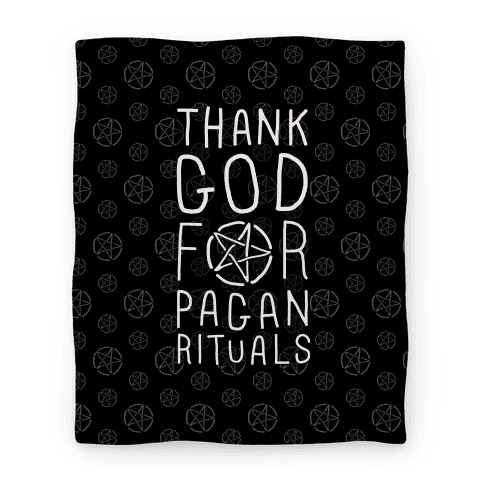 Thank God For Pagan Rituals Blanket