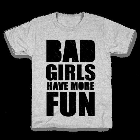 Bad Girls Have More Fun (Tank) Kids T-Shirt
