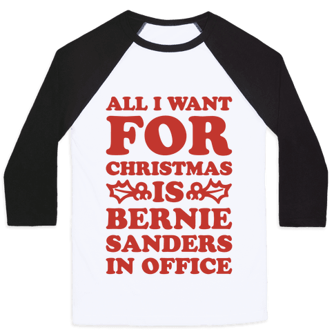 All I Want For Christmas Is Bernie Sanders In Office Baseball Tee