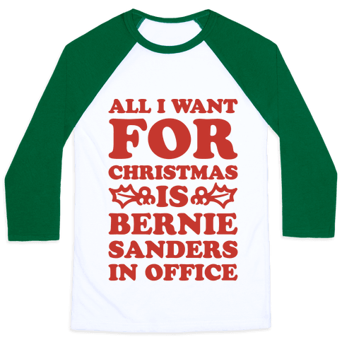 All I Want For Christmas Is Bernie Sanders In Office