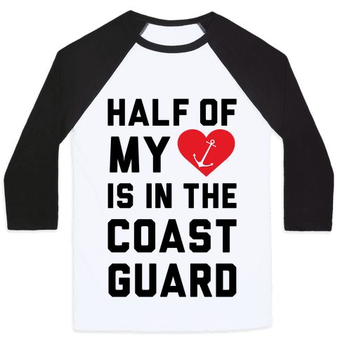 Half My Heart Is In The Coast Guard Baseball Tee