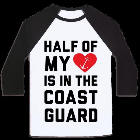 Half My Heart Is In The Coast Guard Baseball Tee Human