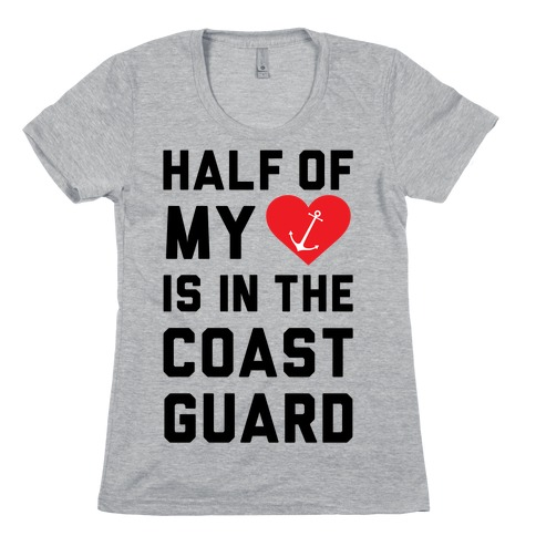 Half My Heart Is In The Coast Guard Womens T-Shirt