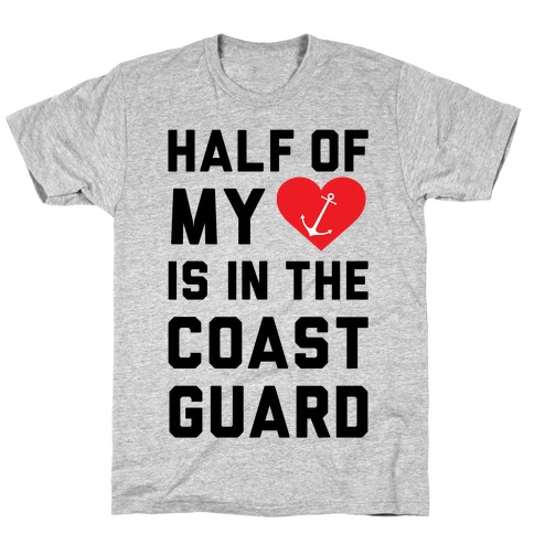 Half My Heart Is In The Coast Guard T-Shirt