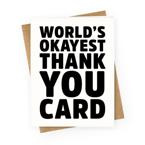 World's Okayest Thank You Card Greeting Card