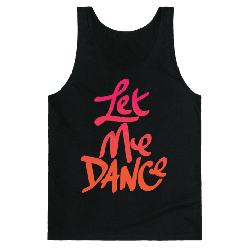 Let Me Dance Tank Top