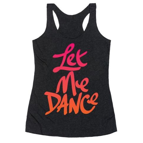 Let Me Dance Racerback Tank Top